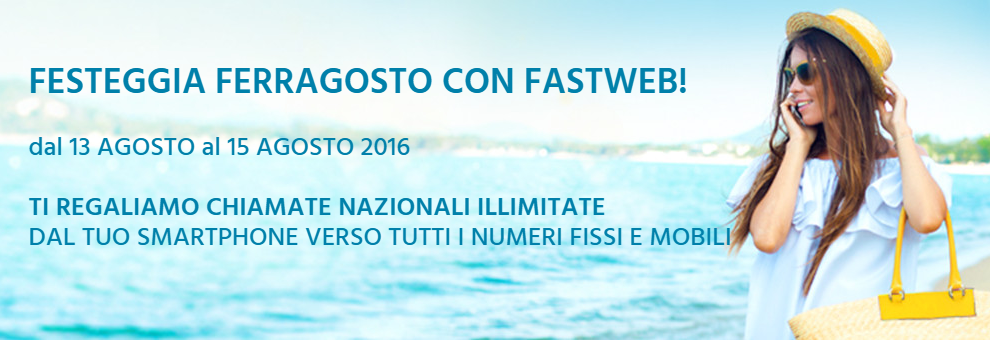 Fastweb Ferragosto 2016