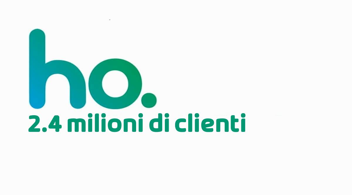 ho. 2.4 milioni di clienti